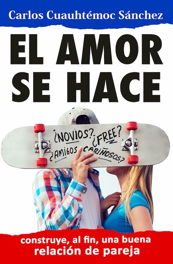 EL AMOR SE HACE